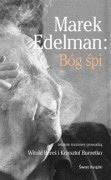 Okładka książki - Marek Edelman. Bóg śpi