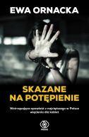 Okładka książki - Skazane na potępienie. Wstrząsająca opowieść z najcięższego w Polsce więzienia dla kobiet