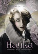 Okładka książki - Hanka. Pierwsza powieść o Ordonównie
