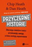 Okładka ksiązki - Przyczepne historie. Dlaczego niektóre treści przykuwają uwagę, a inne zostają zapomniane