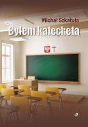 Okładka - Byłem katechetą