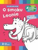 Okładka książki - O smoku Leonie. Akademia mądrego dziecka