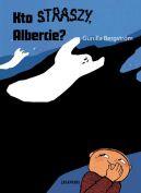 Okładka ksiązki - Kto straszy, Albercie?