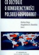 Okładka - Co decyduje o konkurencyjności polskiej gospodarki?