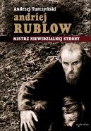 Okładka ksiązki - Andriej Rublow. Mistrz niewidzialnej strony