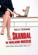Okładka książki - Skandal w wielkim mieście. Skrzynka mejlowa Holly 2