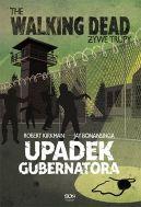 Okładka książki - Żywe Trupy. Upadek Gubernatora część 1