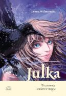 Okładka książki - Julka. Po pierwsze - uwierz w magię