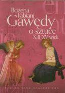 Okładka książki - Gawędy o sztuce XIII-XV wiek