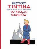 Okładka książki - Tintin w kraju Sowietów, tom 1. Przygody Tintina
