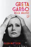 Okładka książki - Greta Garbo moja miłość