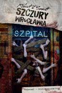 Okładka - Szczury Wrocławia. Szpital