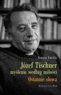 Okładka książki - Józef Tischner - myślenie według miłości