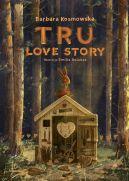 Okładka ksiązki - Tru. Love story