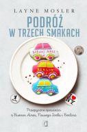 Okładka książki - Podróż w trzech smakach. Przepyszne opowieści z Buenos Aires, Nowego Jorku i Berlina