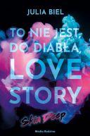 Okładka ksiązki - To nie jest, do diabła, love story! Skin deep