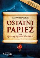 Okładka książki - Ostatni papież. Tajemnica przepowiedni  Malachiasza