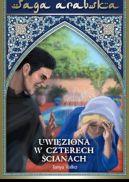 Okładka ksiązki - Saga arabska tom 4 Uwięziona w czterech ścianach