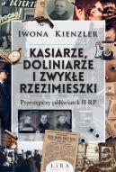 Okładka książki - Kasiarze doliniarze i zwykłe rzezimieszki. Przestępczy półświatek II RP