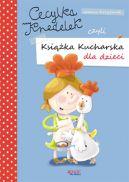 Okładka książki - Cecylka Knedelek czyli książka kucharska dla dzieci