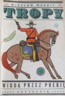 Okładka ksiązki - Tropy wiodą przez prerię
