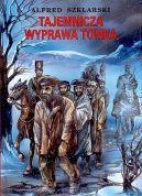 Okładka ksiązki - Tajemnicza wyprawa Tomka wyd.2007