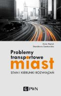Okładka - Problemy transportowe miast. Stan i kierunki rozwiązań