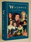 Okładka książki - Wazowie. Historia burzliwa i brutalna