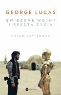 Okładka książki - George Lucas. Gwiezdne wojny i reszta życia