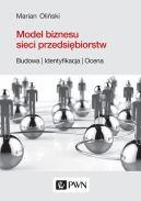 Okładka - Model biznesu sieci przedsiębiorstw. Budowa, identyfikacja, ocena