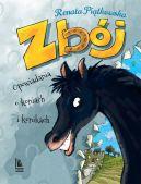 Okładka książki - Zbój. Opowiadania o koniach i konikach