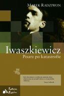 Okładka książki - Iwaszkiewicz. Pisarz po katastrofie