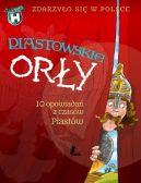Okładka ksiązki - Piastowskie Orły - Zdarzyło się w Polsce
