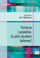 Okładka książki - Patriotyzm i nacjonalizm. Ku jakiej tożsamości kulturowej?