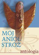 Okładka - Mój Anioł Stróż. Antologia