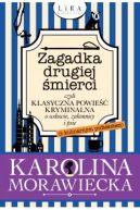 Okładka książki - Zagadka drugiej śmierci, czyli klasyczna powieść kryminalna o wdowie, zakonnicy i psie (z kulinarnym podtekstem)