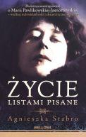 Okładka książki - Życie listami pisane. Zbeletryzowana opowieść o Marii Pawlikowskiej-Jasnorzewskiej
