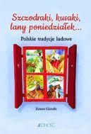 Okładka - Szczodraki, kusaki, lany poniedziałek... Polskie tradycje ludowe
