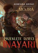 Okładka książki - Mojra: Przeklęte dzieci Inayari
