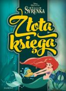 Okładka książki - Księżniczki. Mała syrenka. Złota księga