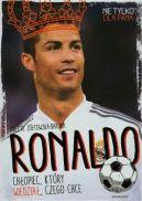 Okładka książki - Ronaldo. Chłopiec, który wiedział, czego chce