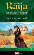 Okładka książki - Podcięte skrzydła Raija ze śnieżnej krainy t. 2