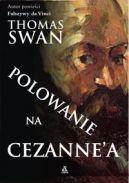 Okładka ksiązki - Polowanie na Cezanne`a
