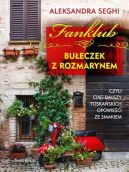 Okładka książki - Fanklub bułeczek z rozmarynem, czyli ciąg dalszy toskańskich opowieści ze smakiem