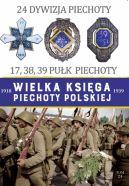 Okładka ksiązki - Wielka Księga Piechoty Polskiej. 24 Dywizja Piechoty