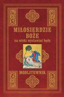 Okładka ksiązki - Miłosierdzie Boże na wieki wysławiać będę. Modlitewnik (duży format)