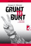 Okładka książki - Grunt to bunt 4. Rozmowy o Jarocinie