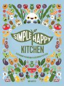Okładka - Simpe Happy Kitchen. ilustrowany przewodnik po roślinnym stylu życia