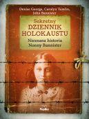 Okładka książki - Sekretny dziennik Holokaustu. Nieznana historia Nonny Bannister