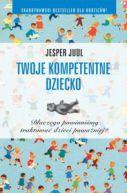 Okładka książki - Twoje kompetentne dziecko